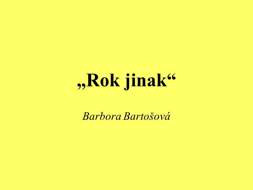 """Rok jinak"" Barbora Bartošová"