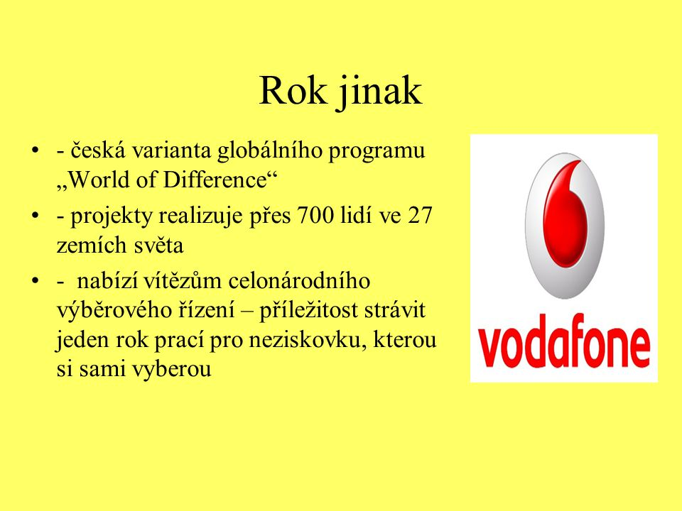 """Rok jinak - česká varianta globálního programu """"World of Difference"""" - projekty realizuje přes 700 lidí ve 27 zemích světa - nabízí vítězům celonárodn"""
