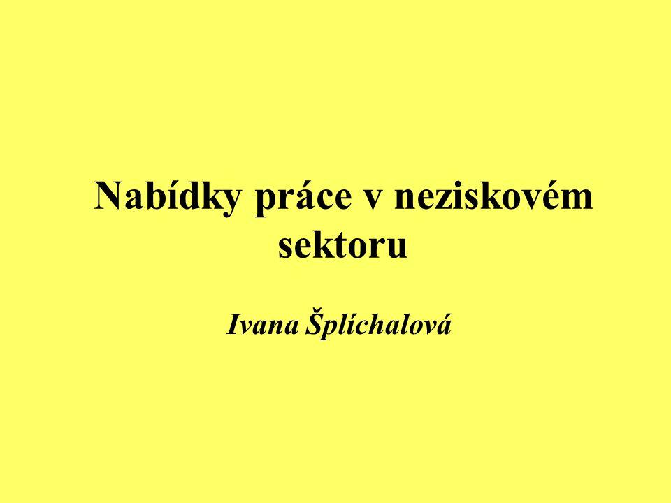 Nabídky práce v neziskovém sektoru Ivana Šplíchalová