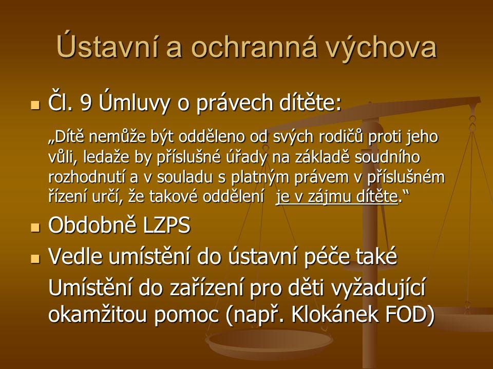 Ústavní a ochranná výchova Čl.9 Úmluvy o právech dítěte: Čl.