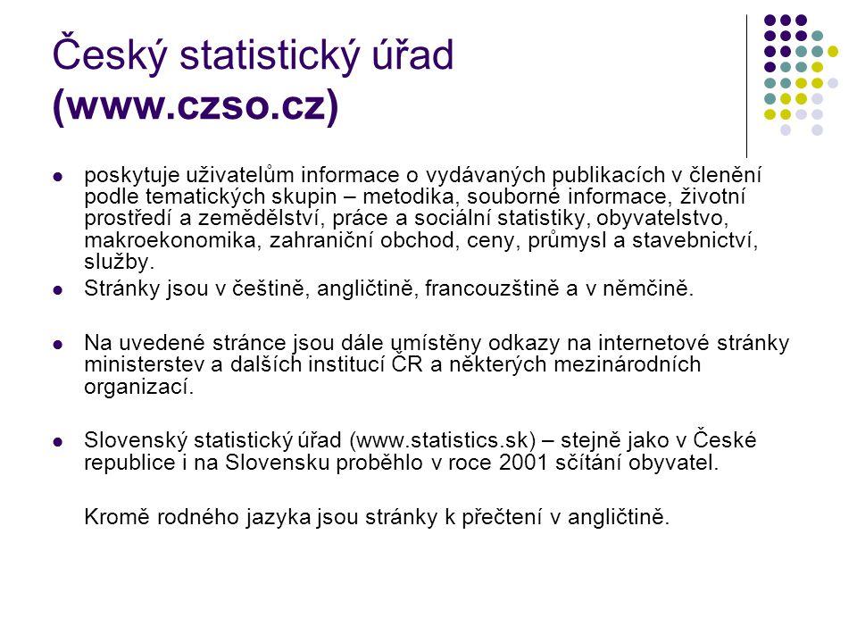 Český statistický úřad (www.czso.cz) poskytuje uživatelům informace o vydávaných publikacích v členění podle tematických skupin – metodika, souborné i