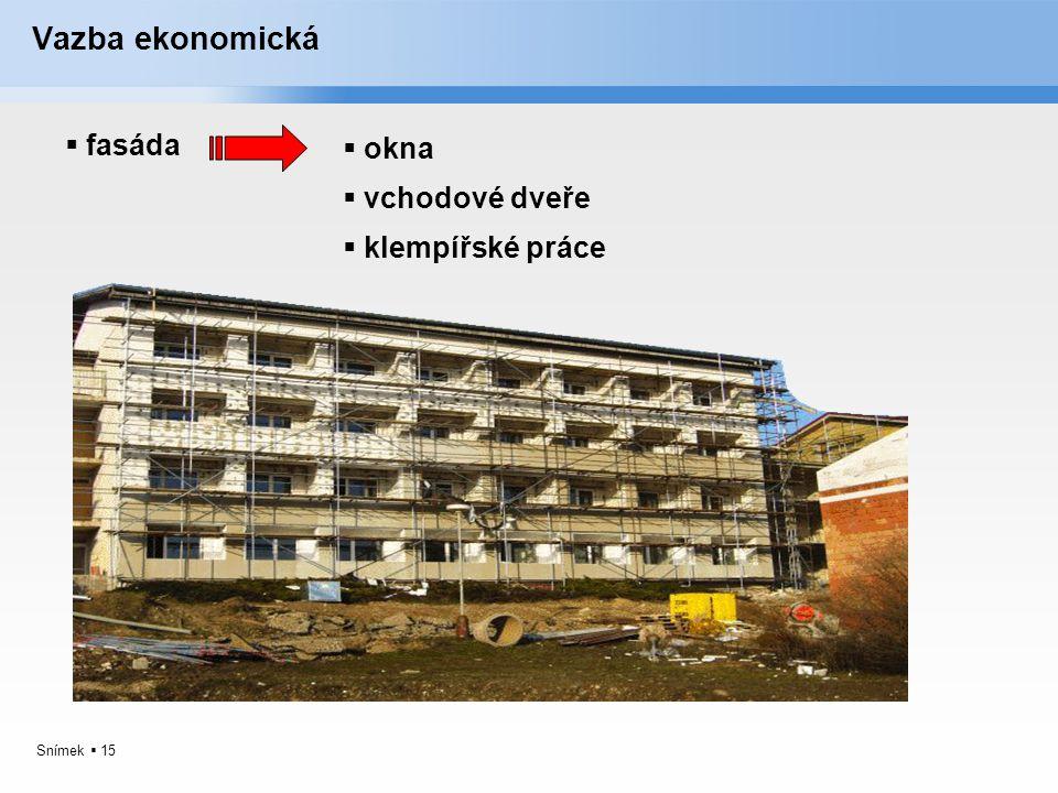 Snímek  15 Vazba ekonomická  fasáda  okna  vchodové dveře  klempířské práce