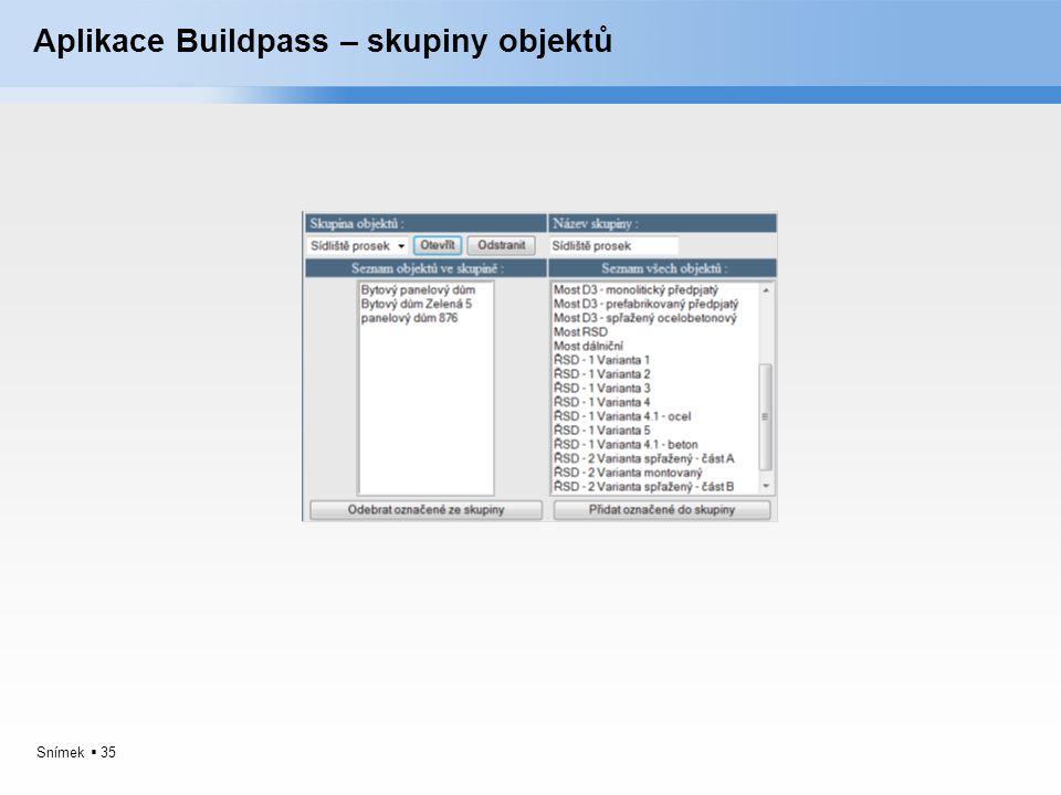 Snímek  35 Aplikace Buildpass – skupiny objektů