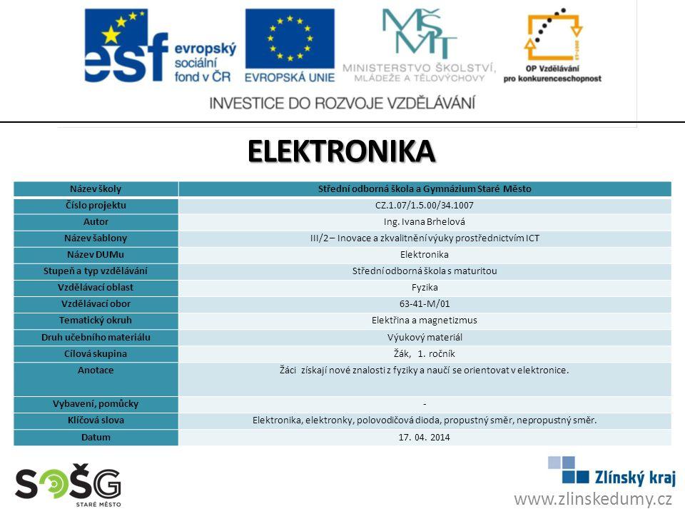ELEKTRONIKA Elektronika je oblast založená na využívání pohybu elektronů, popř.