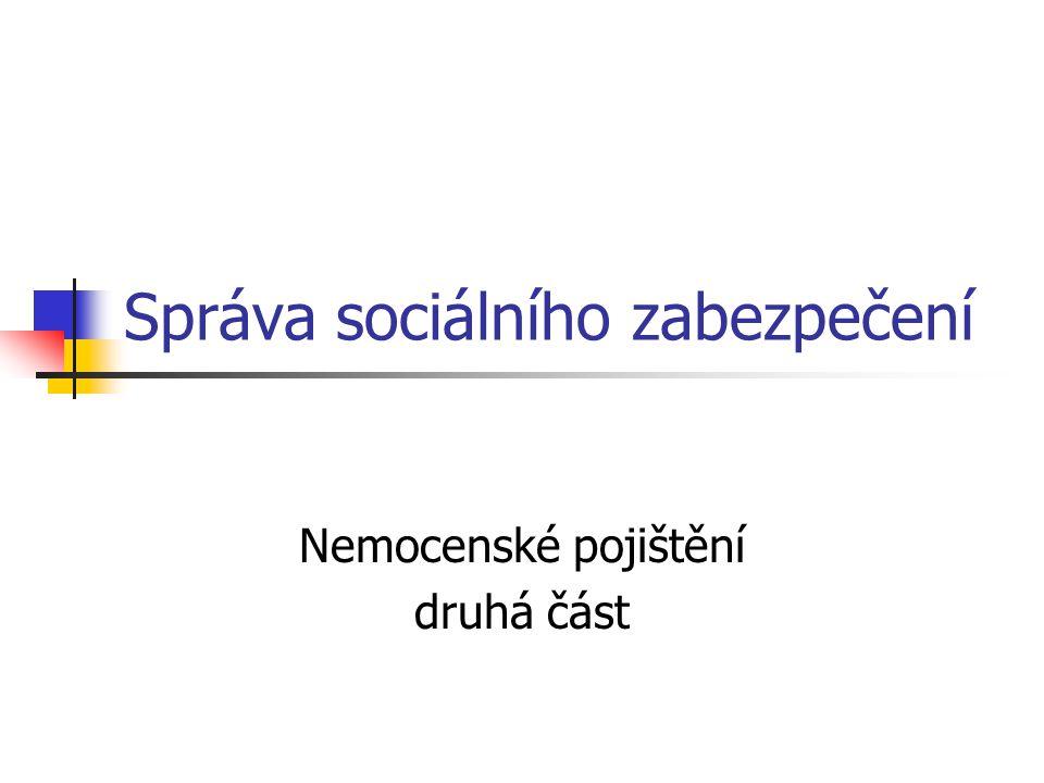 Správa sociálního zabezpečení Nemocenské pojištění druhá část