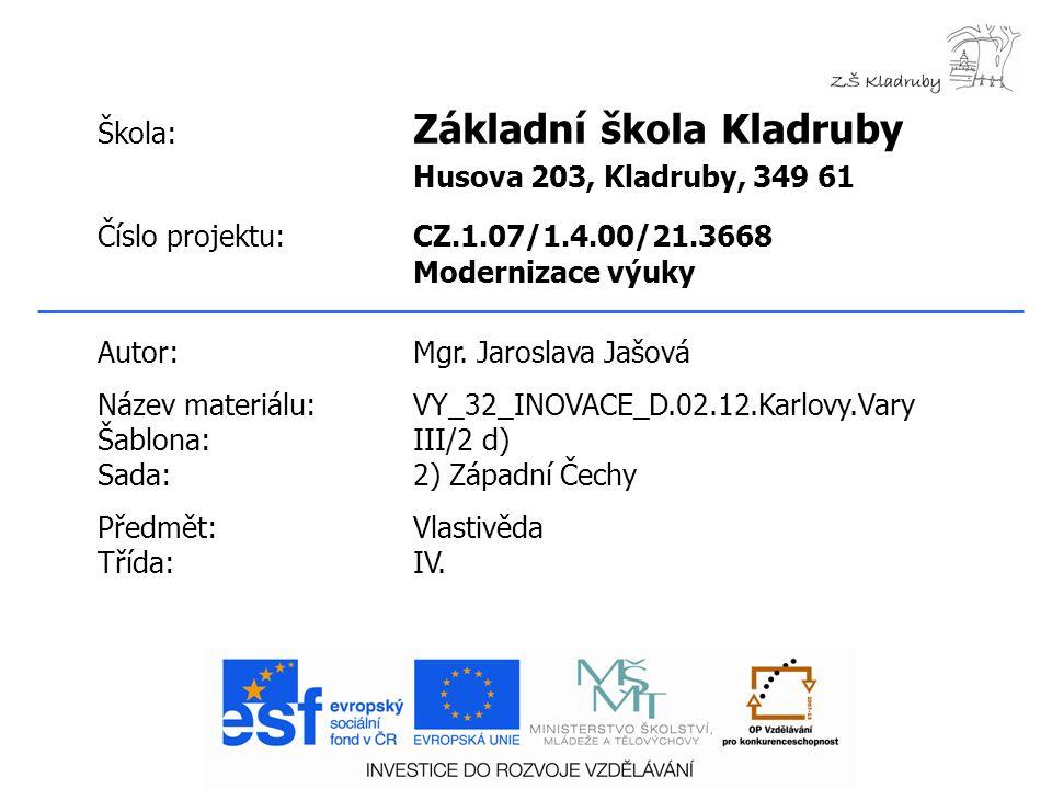 Klíčová slova:  Karlovy Vary  Řeka Teplá  Vřídlo Anotace: Prezentace má seznámit ž áky s m ě stem Karlovy Vary.