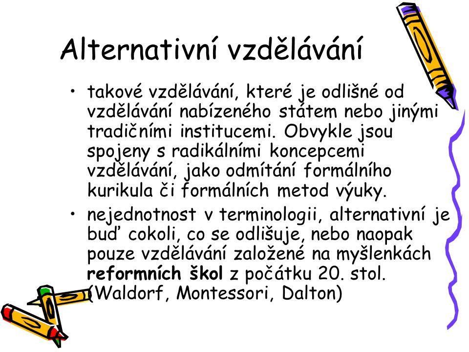 Alternativní vzdělávání takové vzdělávání, které je odlišné od vzdělávání nabízeného státem nebo jinými tradičními institucemi. Obvykle jsou spojeny s