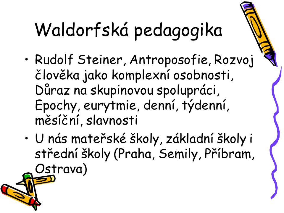 Waldorfská pedagogika Rudolf Steiner, Antroposofie, Rozvoj člověka jako komplexní osobnosti, Důraz na skupinovou spolupráci, Epochy, eurytmie, denní,