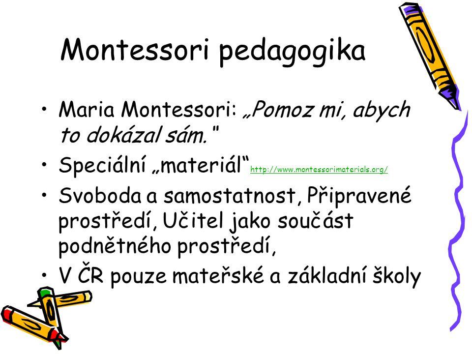 "Montessori pedagogika Maria Montessori: ""Pomoz mi, abych to dokázal sám."" Speciální ""materiál"" http://www.montessorimaterials.org/ http://www.montesso"