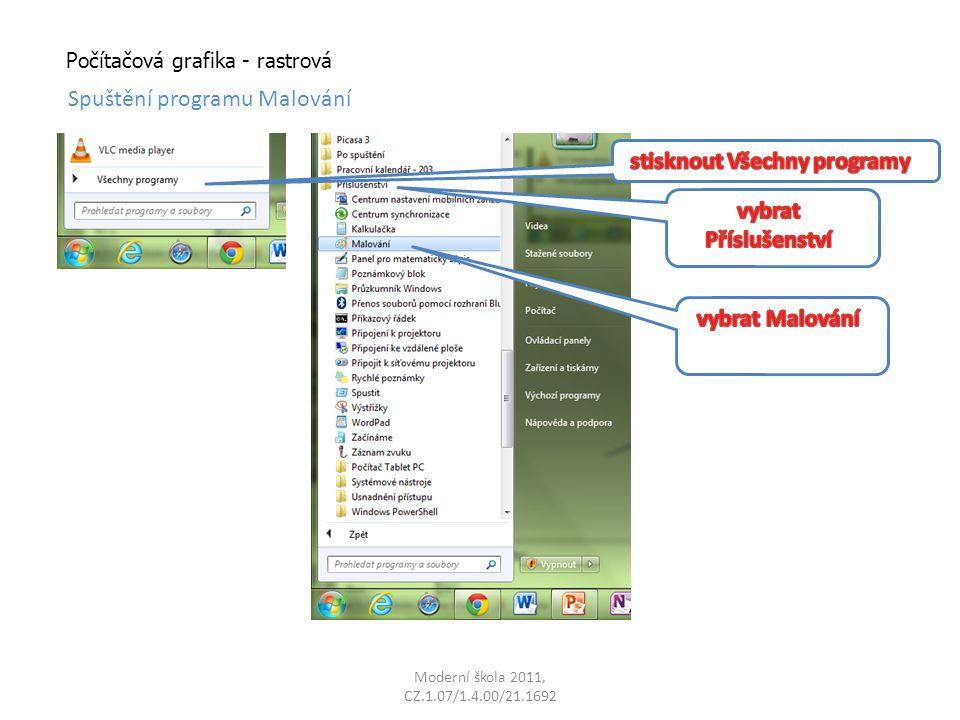 Moderní škola 2011, CZ.1.07/1.4.00/21.1692 Počítačová grafika - rastrová Spuštění programu Malování