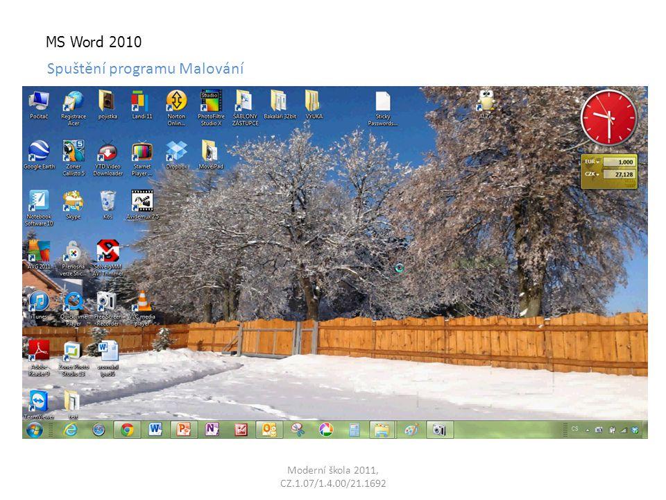 Moderní škola 2011, CZ.1.07/1.4.00/21.1692 MS Word 2010 Spuštění programu Malování