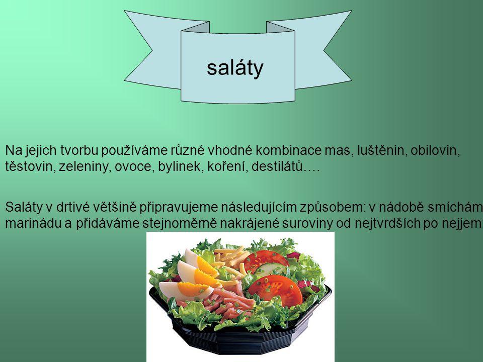 Ivana Francová, SOU LIběchov saláty Na jejich tvorbu používáme různé vhodné kombinace mas, luštěnin, obilovin, těstovin, zeleniny, ovoce, bylinek, koření, destilátů….
