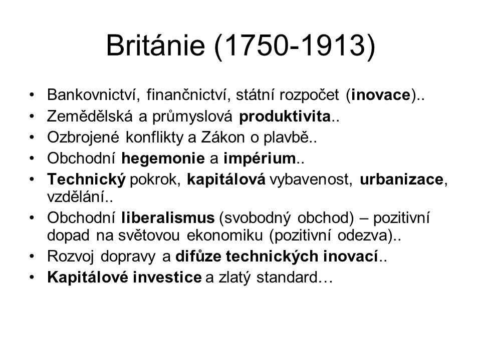 Británie (1750-1913) Bankovnictví, finančnictví, státní rozpočet (inovace)..
