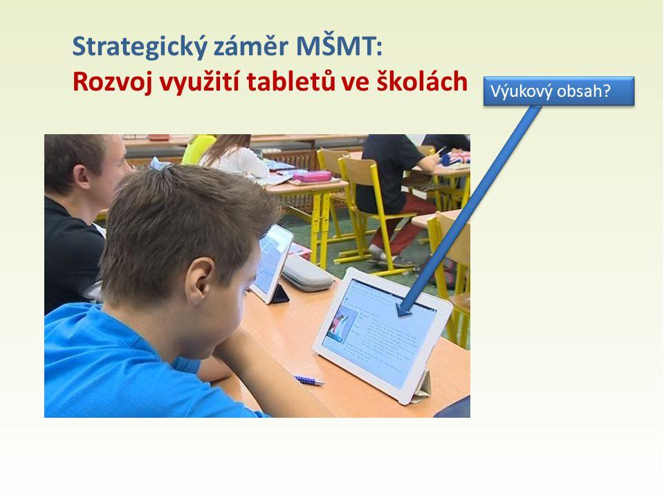 Strategický záměr MŠMT: Rozvoj využití tabletů ve školách Výukový obsah