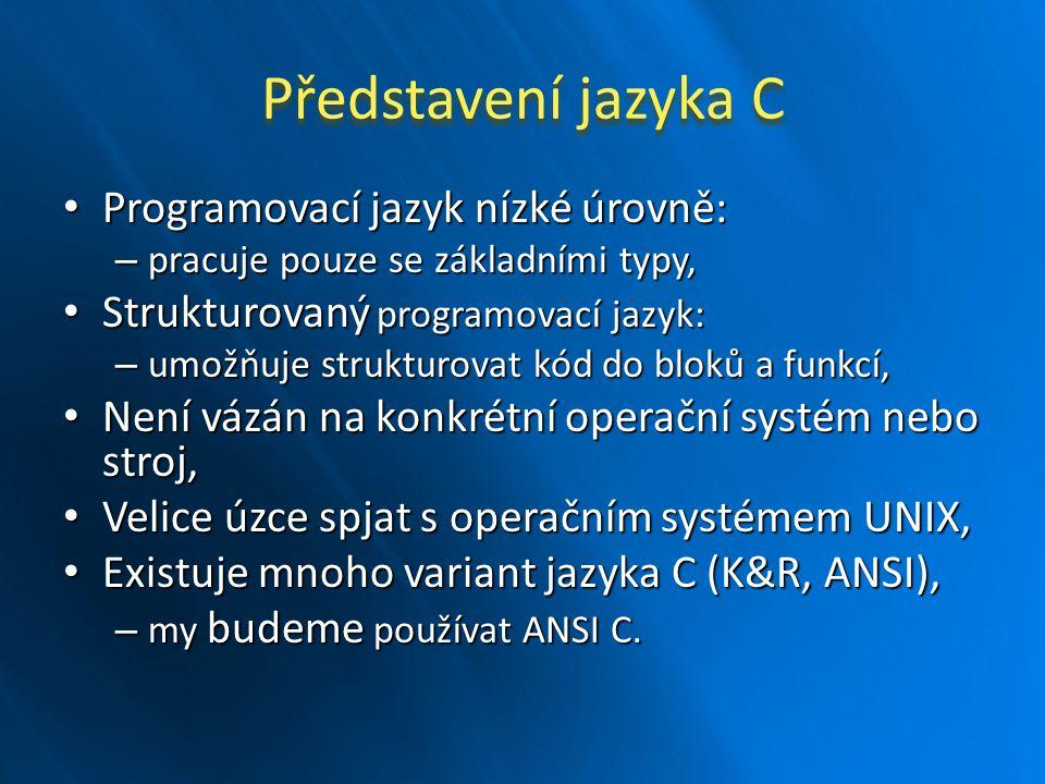 Představení jazyka C++ Programovací jazyk vyšší úrovně: Programovací jazyk vyšší úrovně: – podporuje objektově orientované programování (OOP), Není čistě objektový: Není čistě objektový: – podporuje i procedurální programování, Není též pouhým rozšířením jazyka C: Není též pouhým rozšířením jazyka C: – některé záležitosti řeší jinak, V pozdější době se z něho vyvinul jazyk C# V pozdější době se z něho vyvinul jazyk C#