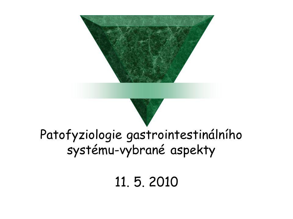 Patofyziologie GIT  Iritace/malfunkce  zvracení/ průjem  Při prolongaci  dehydratace, iontová dysbalance