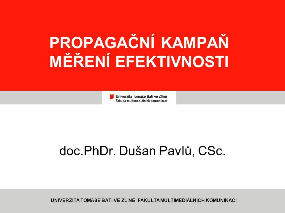 PROPAGAČNÍ KAMPAŇ A MĚŘENÍ EFEKTIVNOSTI www.fmk.utb.cz, pavlu@fmk.utb.cz SOUČASNÁ MARKETINGOVÁ KOMUNIKACE = KOMUNIKAČNÍ KAMPAŇ PROČ NE JEDNOTLIVÁ IZOLOVANÁ VYSTOUPENÍ.