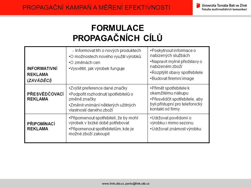 PROPAGAČNÍ KAMPAŇ A MĚŘENÍ EFEKTIVNOSTI www.fmk.utb.cz, pavlu@fmk.utb.cz INFORMATIVNÍ REKLAMA (ZAVÁDĚCÍ) - Informovat trh o nových produktech O možnos