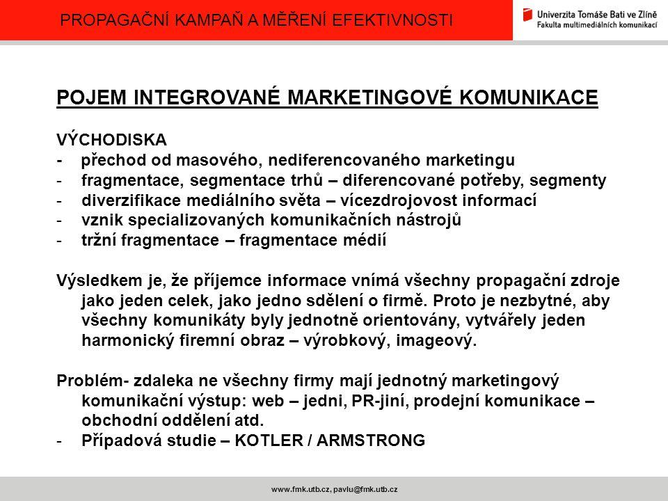 PROPAGAČNÍ KAMPAŇ A MĚŘENÍ EFEKTIVNOSTI www.fmk.utb.cz, pavlu@fmk.utb.cz STANOVENÍ ROZPOČTU NA INTERGOVANOU MARKETINGOVOU KOMUNIKACI METODA STANOVENÍ ROZPOČTU PODLE MOŽNOSTÍ FIRMY Tedy to, co si může firma dovolit Obvykle v malých firmách Z tržeb se odečtou náklady a ze zbytku se část investuje do MK Ambice firmy a IMK malé METODA STANOVENÍ ROZPOČTU PROCENTEM Z TRŽEB Jednoduchá metoda, průkazná, závislost mezi výší tržeb a náklady na IMK, A L E .