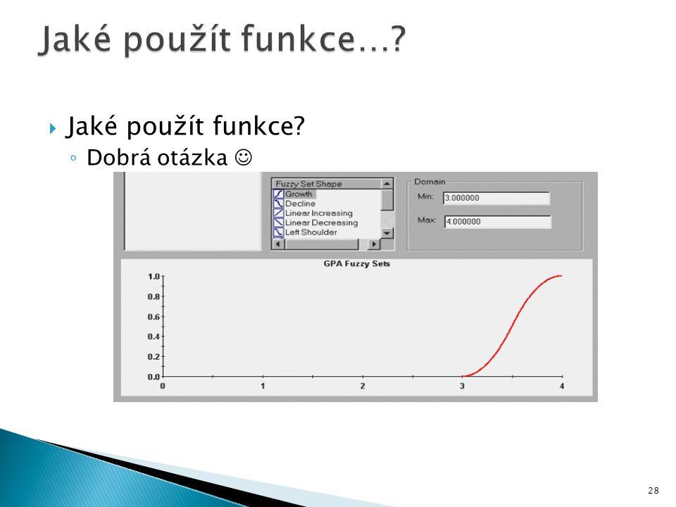  Jaké použít funkce? ◦ Dobrá otázka 28