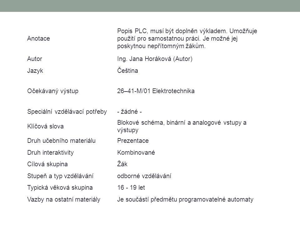 Anotace Popis PLC, musí být doplněn výkladem.Umožňuje použití pro samostatnou práci.