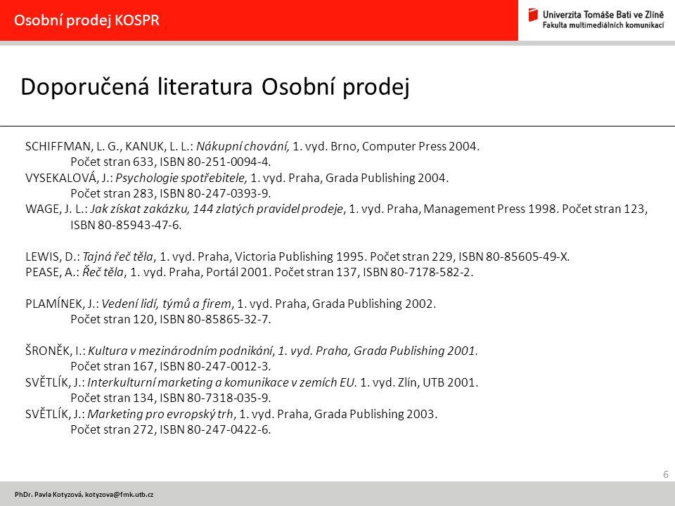 17 PhDr.Pavla Kotyzová, kotyzova@fmk.utb.cz Osobní prodej KOSPR 1.