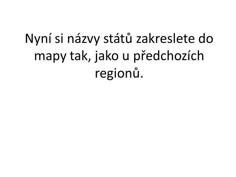 Nyní si názvy států zakreslete do mapy tak, jako u předchozích regionů.