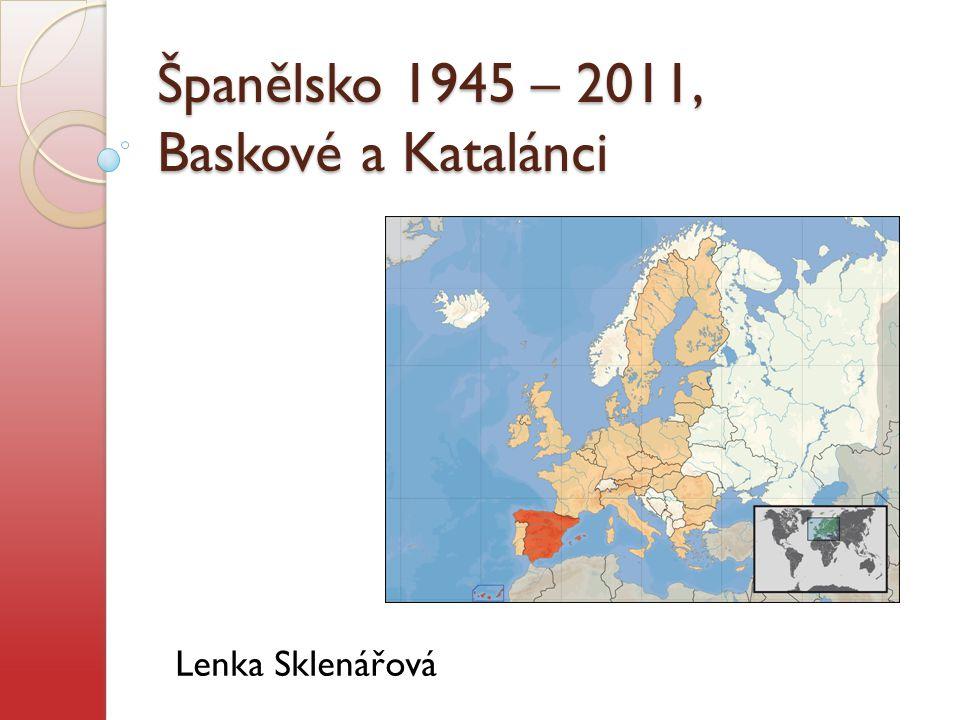 ETA (Euskadi ta Askatasuna = Baskicko a svoboda) formuje se 1959 hlavním cílem byl boj proti diktatuře generála Franka, který se postupem času změnil v boj za nezávislost Baskicka během 50 let více než 800 obětí atentáty: Proti frankismu např.