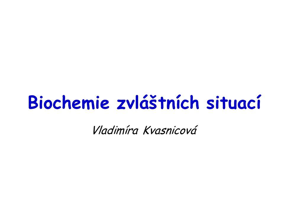 Biochemie zvláštních situací Vladimíra Kvasnicová