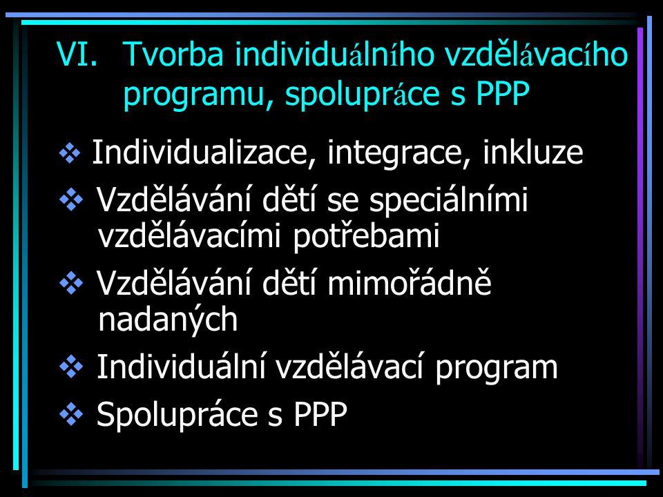  Individuální vzdělávací plán (program) IVP : – je oporou a vodítkem pro učitelku – počítá (pokud to jde) s angažovaností rodičů – pomáhá rozvíjet sociální kompetence dítěte – umožňuje dítěti postupovat v souladu s jeho předpoklady, možnostmi a zvláštnostmi