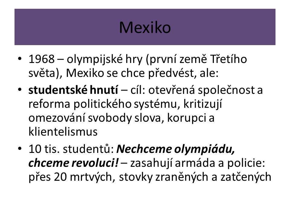 Mexiko 1968 – olympijské hry (první země Třetího světa), Mexiko se chce předvést, ale: studentské hnutí – cíl: otevřená společnost a reforma politické