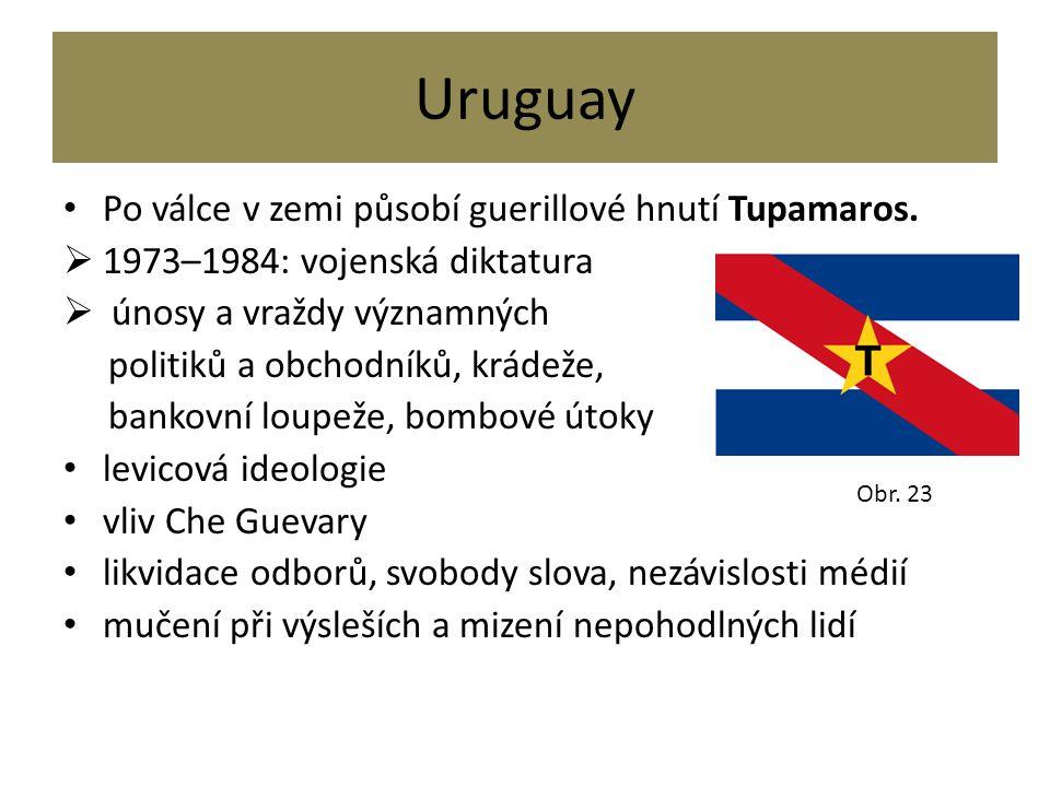 Uruguay Po válce v zemi působí guerillové hnutí Tupamaros.  1973–1984: vojenská diktatura  únosy a vraždy významných politiků a obchodníků, krádeže,