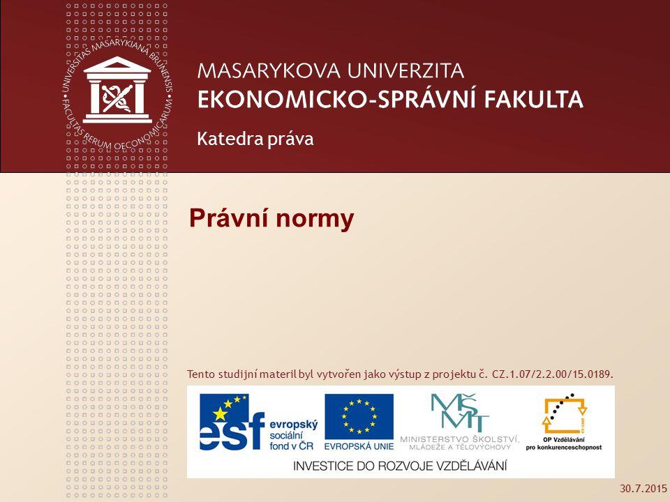 www.econ.muni.cz 2 Struktura 6.přednášky I. Prameny práva a právní normy II.
