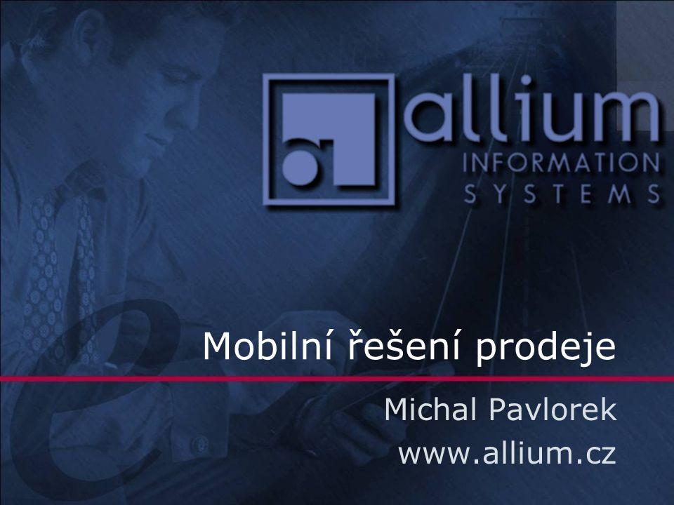 Mobilní řešení prodeje Michal Pavlorek www.allium.cz