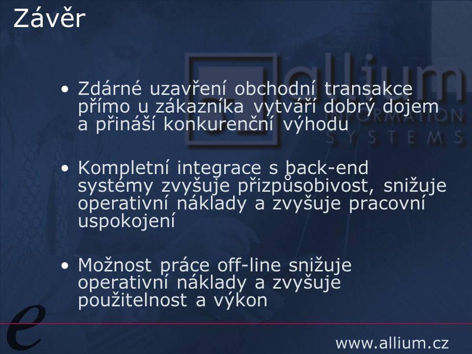 www.allium.cz Závěr Zdárné uzavření obchodní transakce přímo u zákazníka vytváří dobrý dojem a přináší konkurenční výhodu Kompletní integrace s back-e
