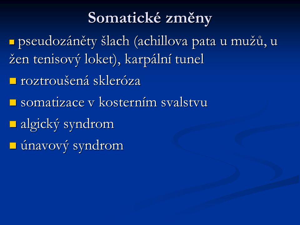 Somatické změny pseudozáněty šlach (achillova pata u mužů, u žen tenisový loket), karpální tunel pseudozáněty šlach (achillova pata u mužů, u žen teni