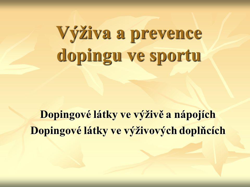 Výživa a prevence dopingu ve sportu Dopingové látky ve výživě a nápojích Dopingové látky ve výživových doplňcích