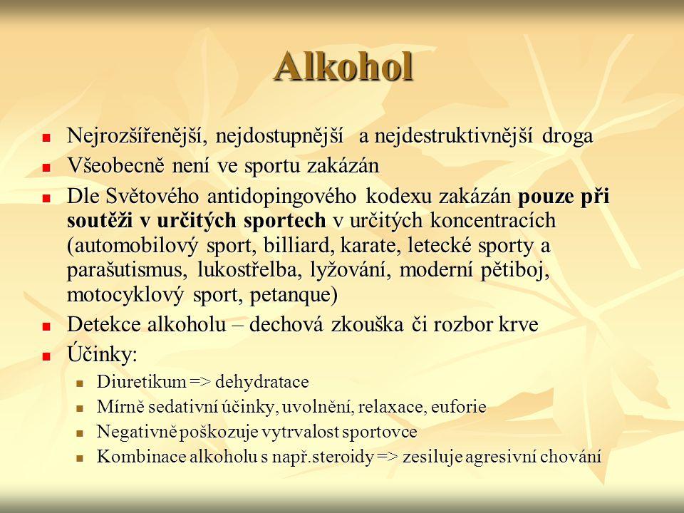 Alkohol Nejrozšířenější, nejdostupnější a nejdestruktivnější droga Nejrozšířenější, nejdostupnější a nejdestruktivnější droga Všeobecně není ve sportu