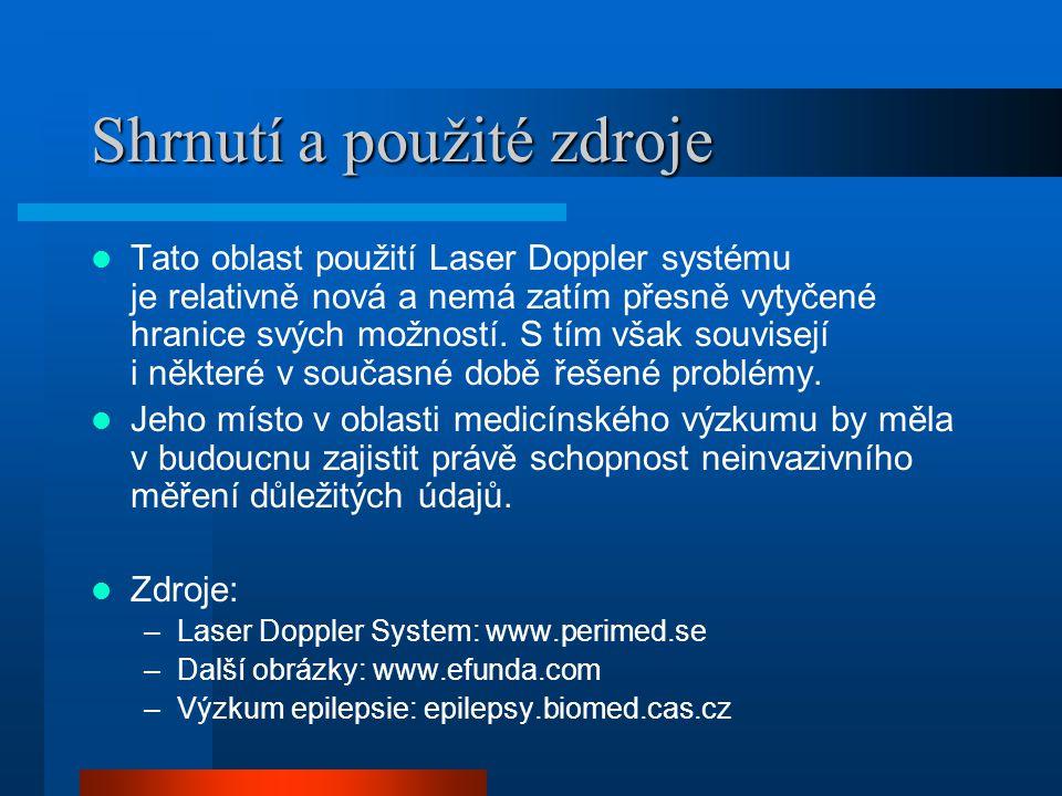 Shrnutí a použité zdroje Tato oblast použití Laser Doppler systému je relativně nová a nemá zatím přesně vytyčené hranice svých možností.