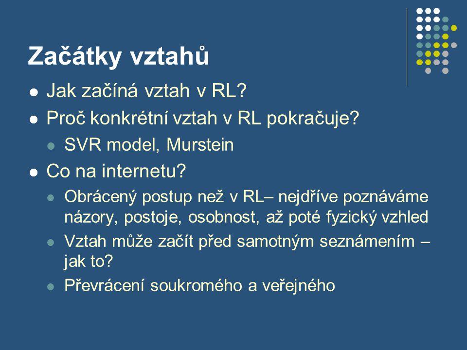 Začátky vztahů Jak začíná vztah v RL. Proč konkrétní vztah v RL pokračuje.