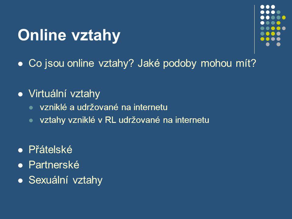 Online vztahy Co jsou online vztahy. Jaké podoby mohou mít.