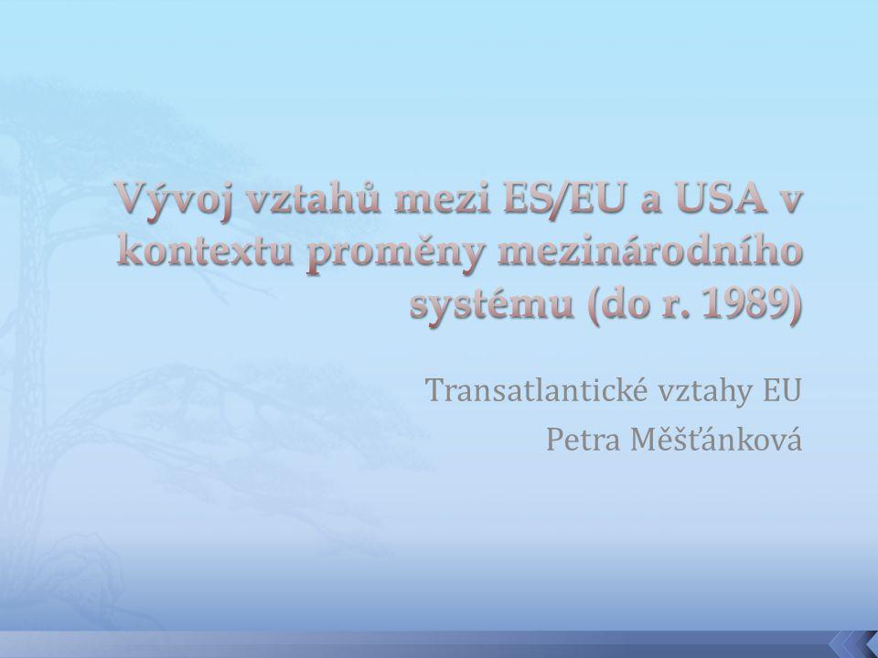 Transatlantické vztahy EU Petra Měšťánková