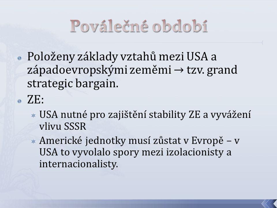  Položeny základy vztahů mezi USA a západoevropskými zeměmi → tzv.