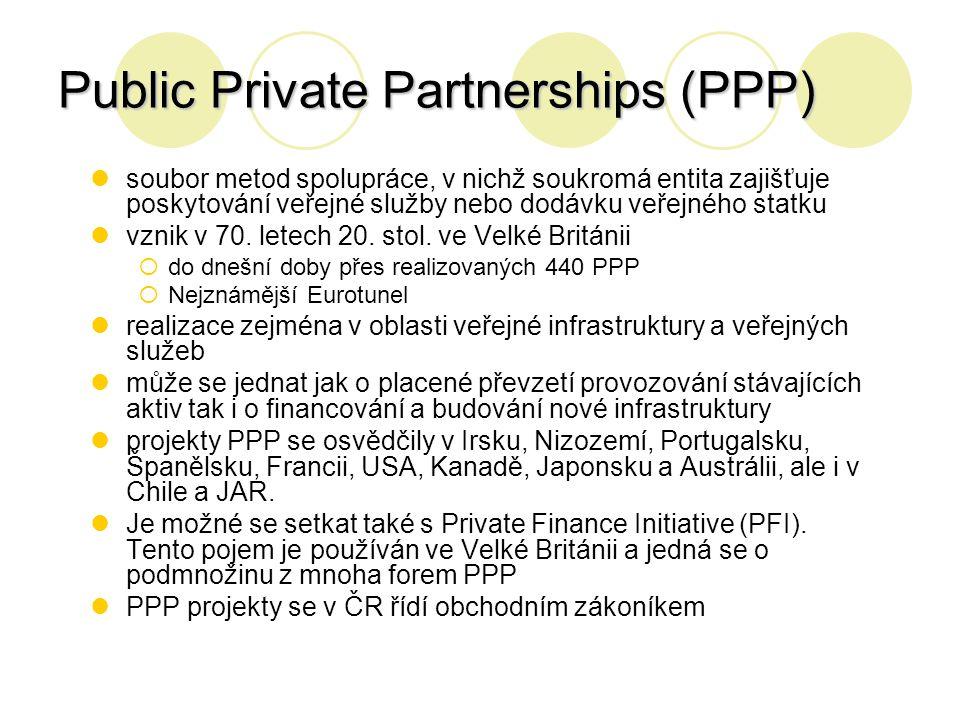 Public Private Partnerships (PPP) soubor metod spolupráce, v nichž soukromá entita zajišťuje poskytování veřejné služby nebo dodávku veřejného statku