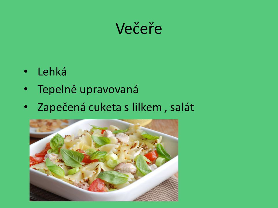 Večeře Lehká Tepelně upravovaná Zapečená cuketa s lilkem, salát
