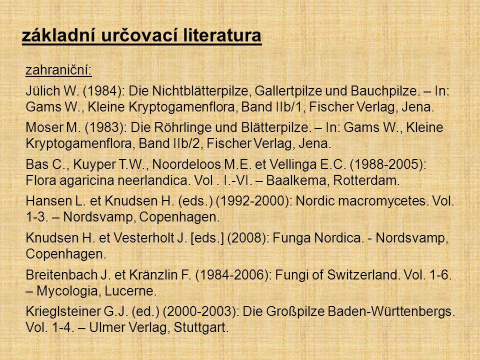 zahraniční: Jülich W. (1984): Die Nichtblätterpilze, Gallertpilze und Bauchpilze. – In: Gams W., Kleine Kryptogamenflora, Band IIb/1, Fischer Verlag,