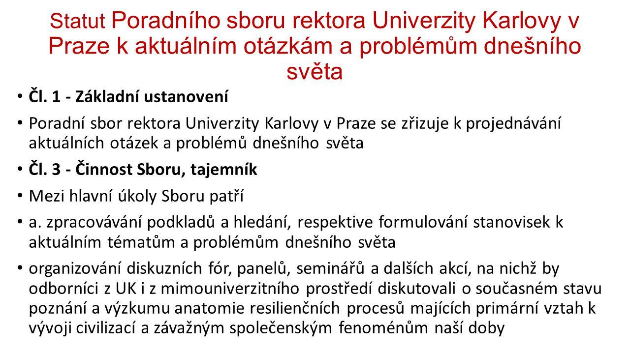 Statut Poradního sboru rektora Univerzity Karlovy v Praze k aktuálním otázkám a problémům dnešního světa Čl.