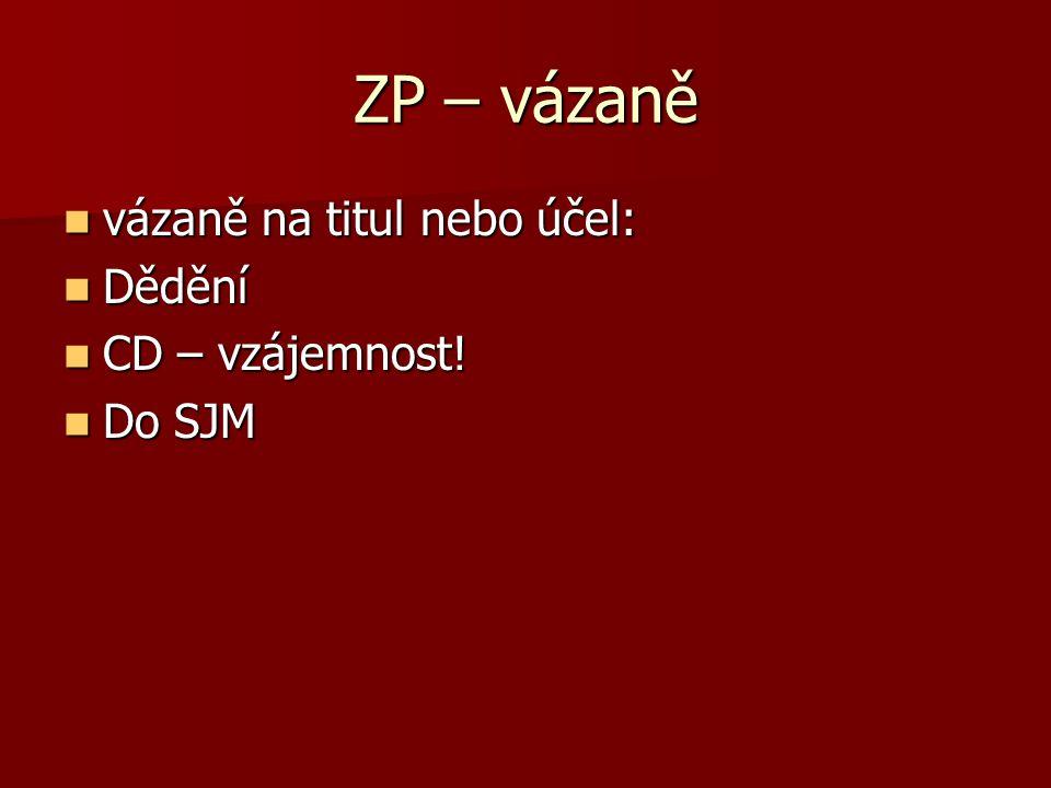 ZP - volně Tuzemci Tuzemci Cizozemci – občané ČR Cizozemci – občané ČR Cizozemci s průkazem povolení k pobytu pro státního příslušníka členského státu