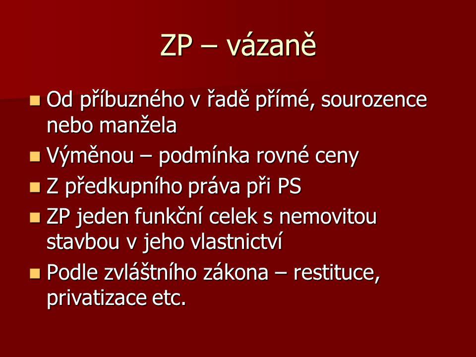ZP – vázaně vázaně na titul nebo účel: vázaně na titul nebo účel: Dědění Dědění CD – vzájemnost.