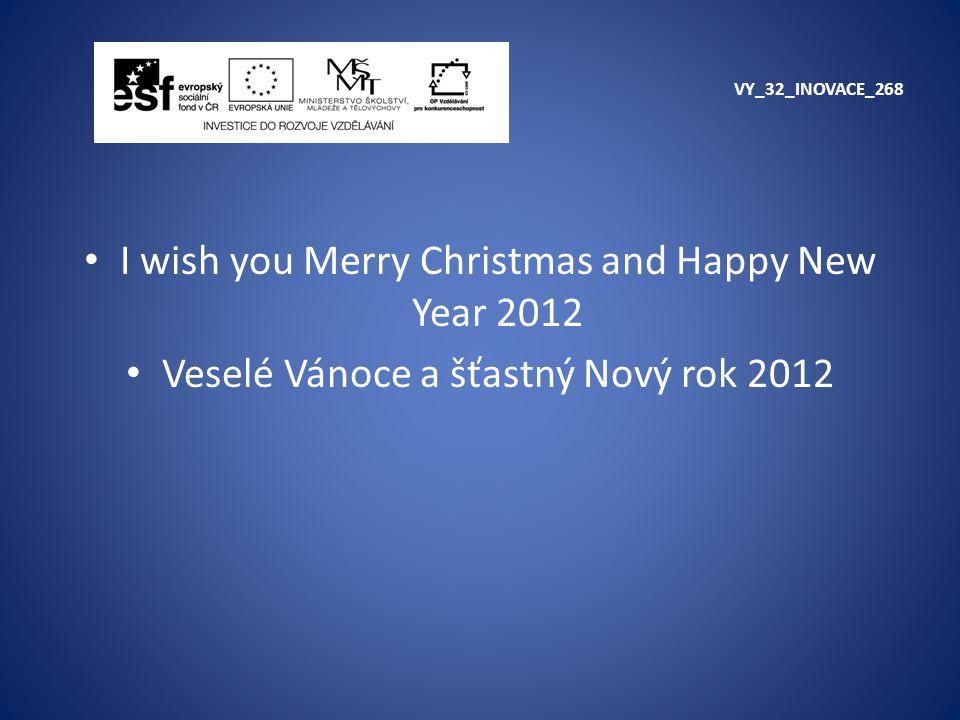 I wish you Merry Christmas and Happy New Year 2012 Veselé Vánoce a šťastný Nový rok 2012
